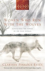 women-who-run-with-the-wolves-contacting-the-power-of-the-wild-woman-classic-edition-13623491